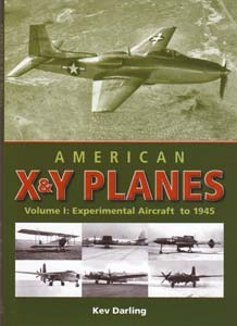 American X & Y Planes - Experiment Aircraft to 1945 - Volume 1