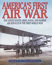 America's First Air War: U.S. Army, Naval and Marine Air Services in WWI