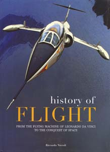 History of Flight  - From the Flying Machine of Leonardo da Vinci to the Conquest of Space