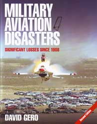 Military Aviation Disasters - Significant Losses Since 1908