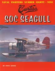 Naval Fighters Number Forty-Seven: 'The Reluctant Dragon' The Curtiss S03C Seagull/Seamew