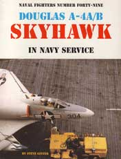Naval Fighters Number Forty-Nine: Douglas A-4A/B Skyhawk in Navy Service