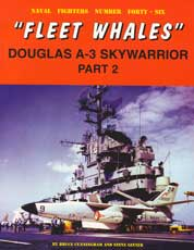 Naval Fighters Number Forty-Six: ;Fleet Whales' Douglas A-3 Skywarrior Part 2