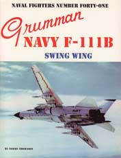 Naval Fighters Number Forty-One: Grumman Navy F-111B Swing Wing