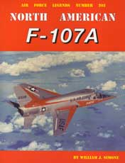 Air Force Legends Number 203: North American F-107A