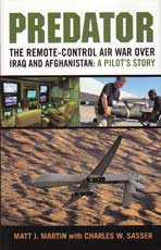 Predator -  The Remote- Control Air War over Iraq and Afghanistan: A Pilot's Story