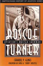 Roscoe Turner - Aviation's Master Showman